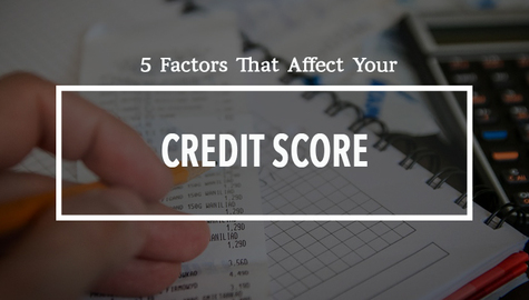 5 Important Factors That Affect Your Credit Score