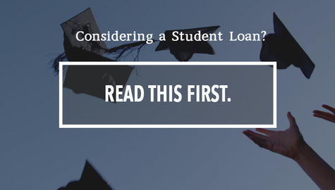 Considering a Student Loan? Read This First.