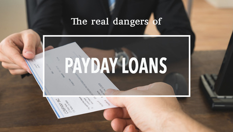 The Dangers Of Payday Loans: What They Don't Tell You
